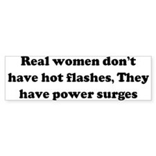 Real women don't have hot fla Bumper Bumper Sticker