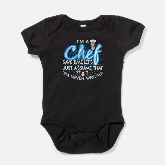 I'm A Chef And I'm Nver Wrong T Shirt Body Suit