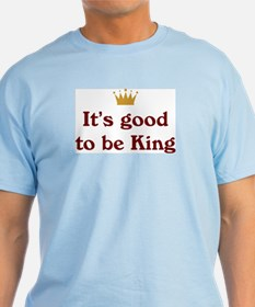 It's good to be King Blue T-Shirt