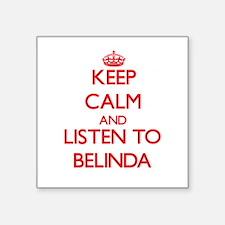 Keep Calm and listen to Belinda Sticker