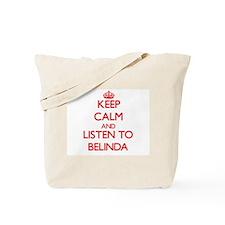 Keep Calm and listen to Belinda Tote Bag