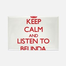 Keep Calm and listen to Belinda Magnets