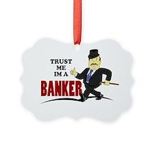 Trust me Im a Banker Ornament
