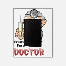 Trust me Im a Doctor Picture Frame