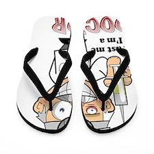 Trust me Im a Doctor Flip Flops
