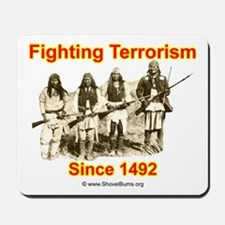 Fighting Terrorism Since 1492 - Apache Mousepad
