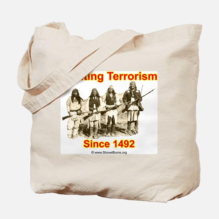 Fighting Terrorism Since 1492 - Apache Tote Bag