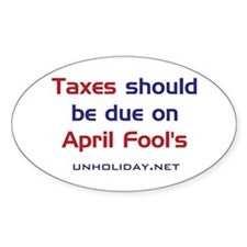 Tax Day Fools Oval Decal