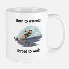 Born To Waterski Forced To Work Mugs