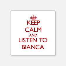 Keep Calm and listen to Bianca Sticker