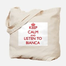 Keep Calm and listen to Bianca Tote Bag