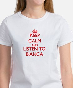 Keep Calm and listen to Bianca T-Shirt