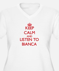 Keep Calm and listen to Bianca Plus Size T-Shirt