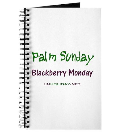 Palm Sunday Blackberry Monday Journal