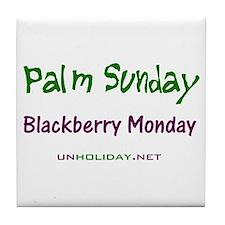 Palm Sunday Blackberry Monday Tile Coaster