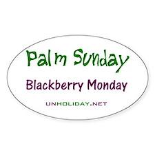 Palm Sunday Blackberry Monday Oval Decal