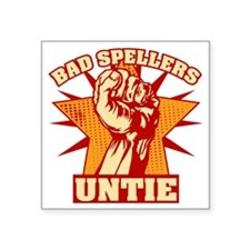 "Bad Spellers Untie blk Square Sticker 3"" x 3"""