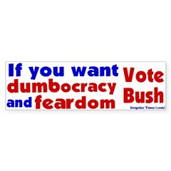 Dumbocracy and Feardom Bumper Bumper Sticker