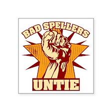 """Bad Spellers Untie Square Sticker 3"""" x 3"""""""