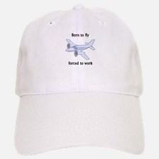Born To Fly Forced To Work Baseball Baseball Cap