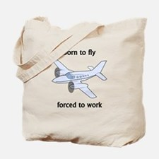 Born To Fly Forced To Work Tote Bag