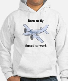 Born To Fly Forced To Work Jumper Hoody