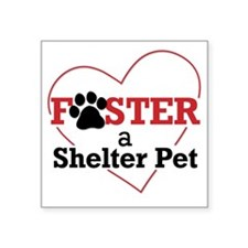"""Foster a Shelter Pet Square Sticker 3"""" x 3"""""""