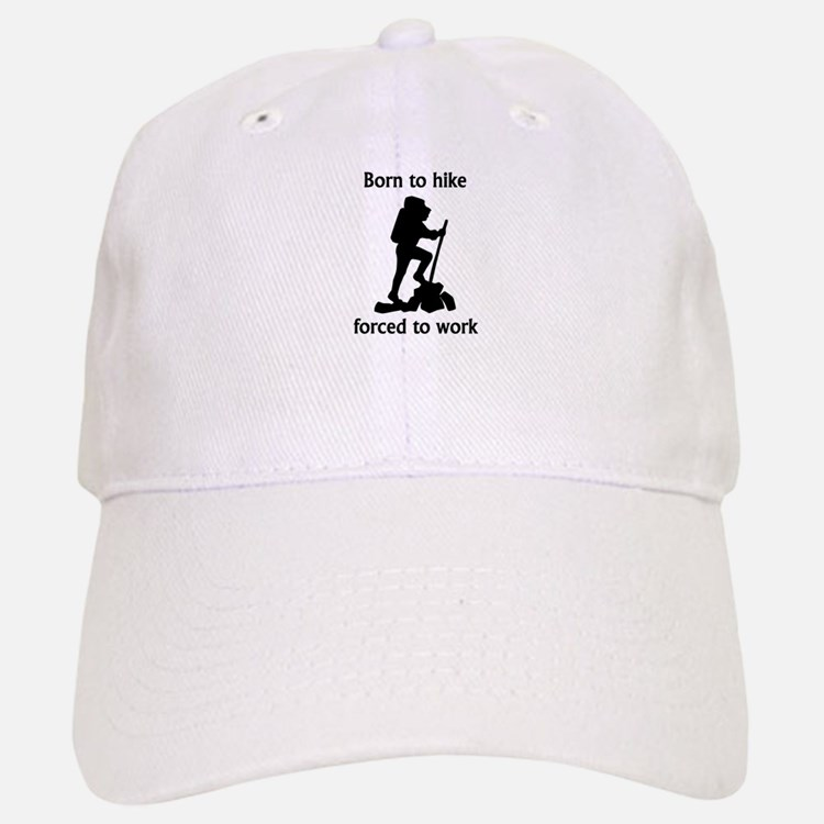 Born To Hike Forced To Work Baseball Baseball Cap