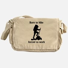 Born To Hike Forced To Work Messenger Bag