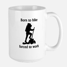Born To Hike Forced To Work Mugs