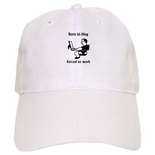 Born To Blog Forced To Work Baseball Cap