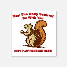 """Rally be with you white cop Square Sticker 3"""" x 3"""""""