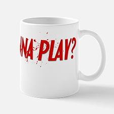 Wanna Play Blk Mug