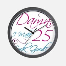 25th Birthday Humor Wall Clock