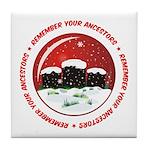 Remember Your Ancestors Tile Coaster
