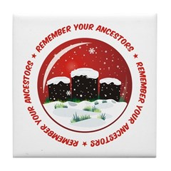 Remember Your Ancestors Tile Coaster