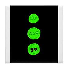 Do Not Go Greenlight Tile Coaster
