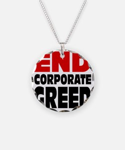 End Corporate Greed red and  Necklace
