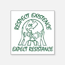 "Respect Existence Square Sticker 3"" x 3"""