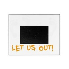 Let Us Out -dk Picture Frame