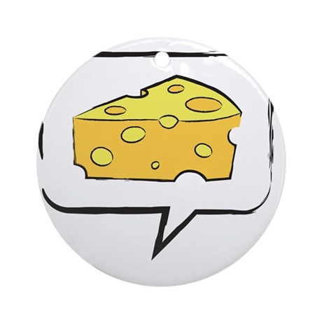 say cheese Round Ornament