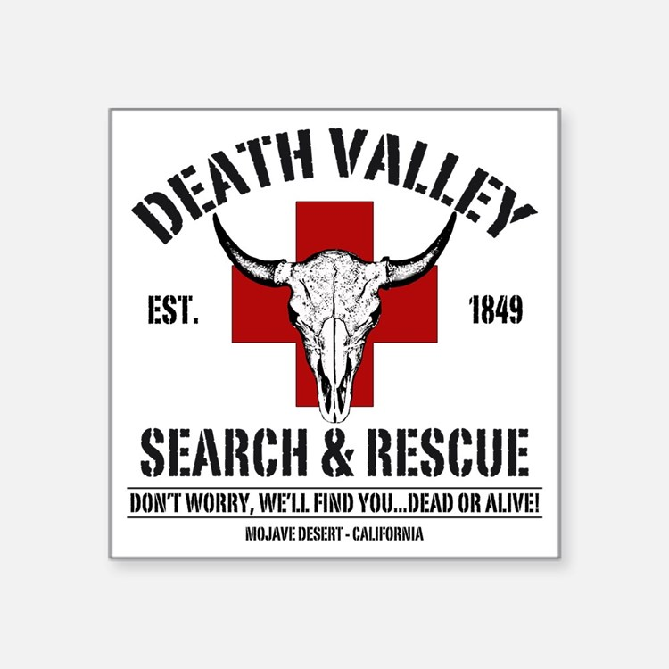 "DEATH VALLEY RESCUEc Square Sticker 3"" x 3"""