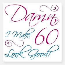 "60th Birthday Humor Square Car Magnet 3"" x 3"""