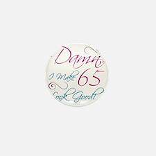 65th Birthday Humor Mini Button