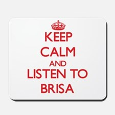 Keep Calm and listen to Brisa Mousepad