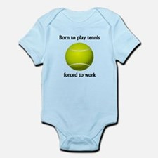 Born To Play Tennis Forced To Work Body Suit