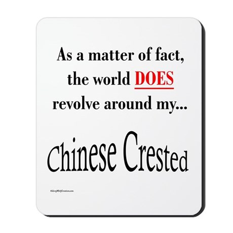 Chinese Crested World Mousepad