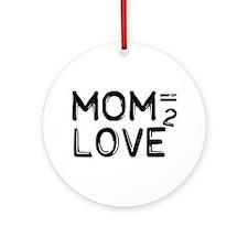 Mom = Love Squared Ornament (Round)