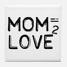 Mom = Love Squared Tile Coaster