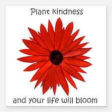 "Plant kindness flower Square Car Magnet 3"" x 3"""